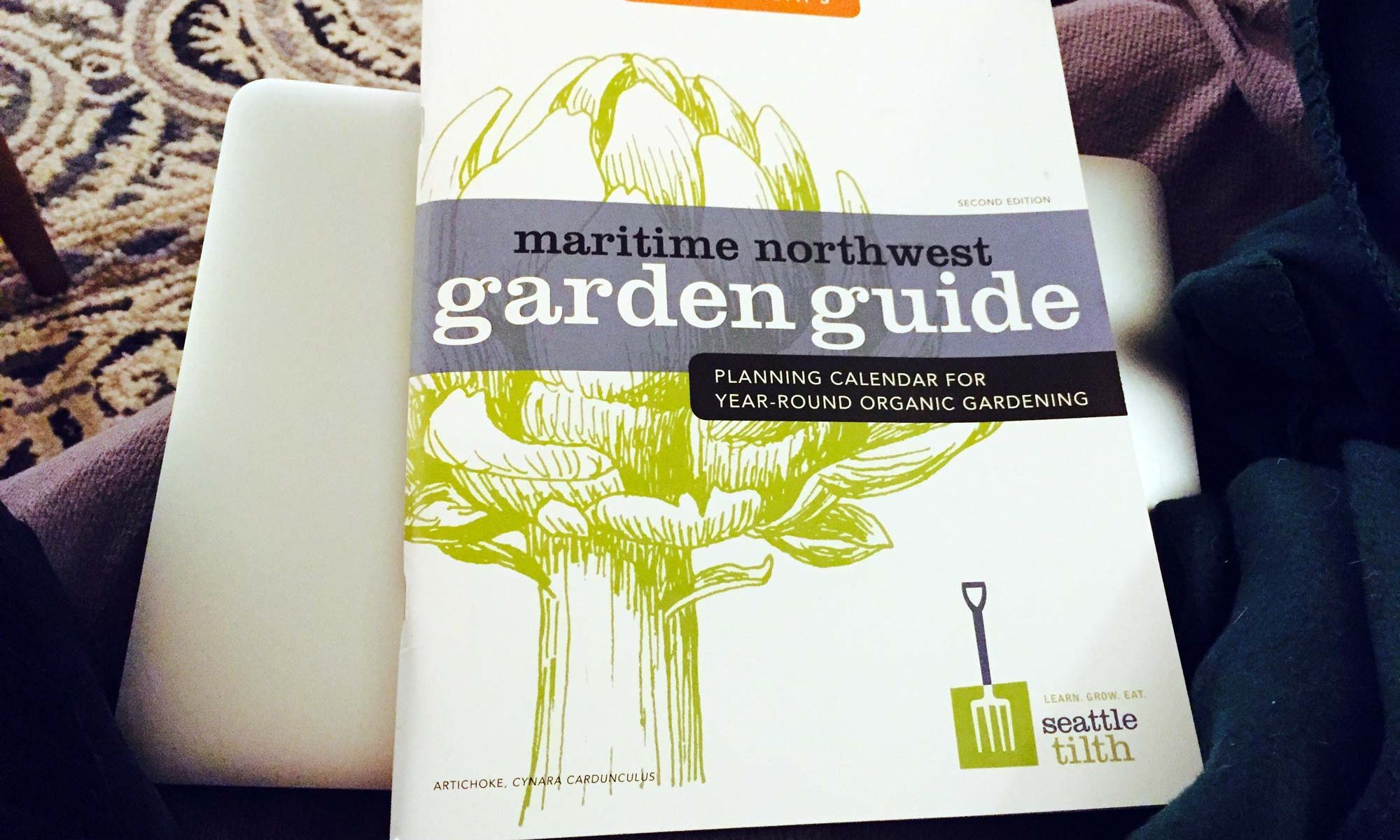 Seattle Tilth's Maritime Northwest Garden Guide